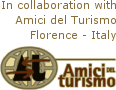 In collaboration with Amici del Turismo - Florence - Italy